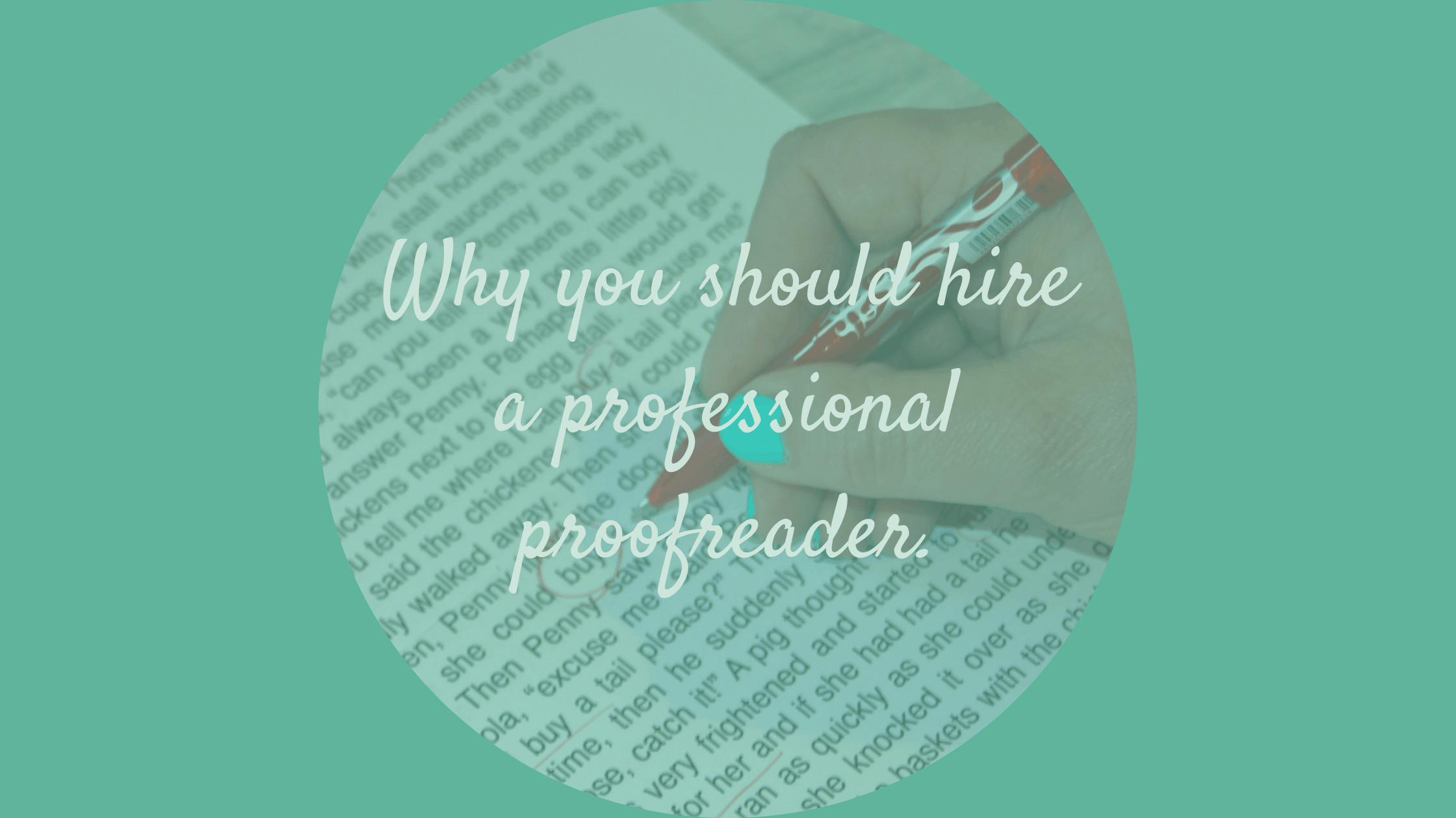 Why you should hire a professional proofreader.