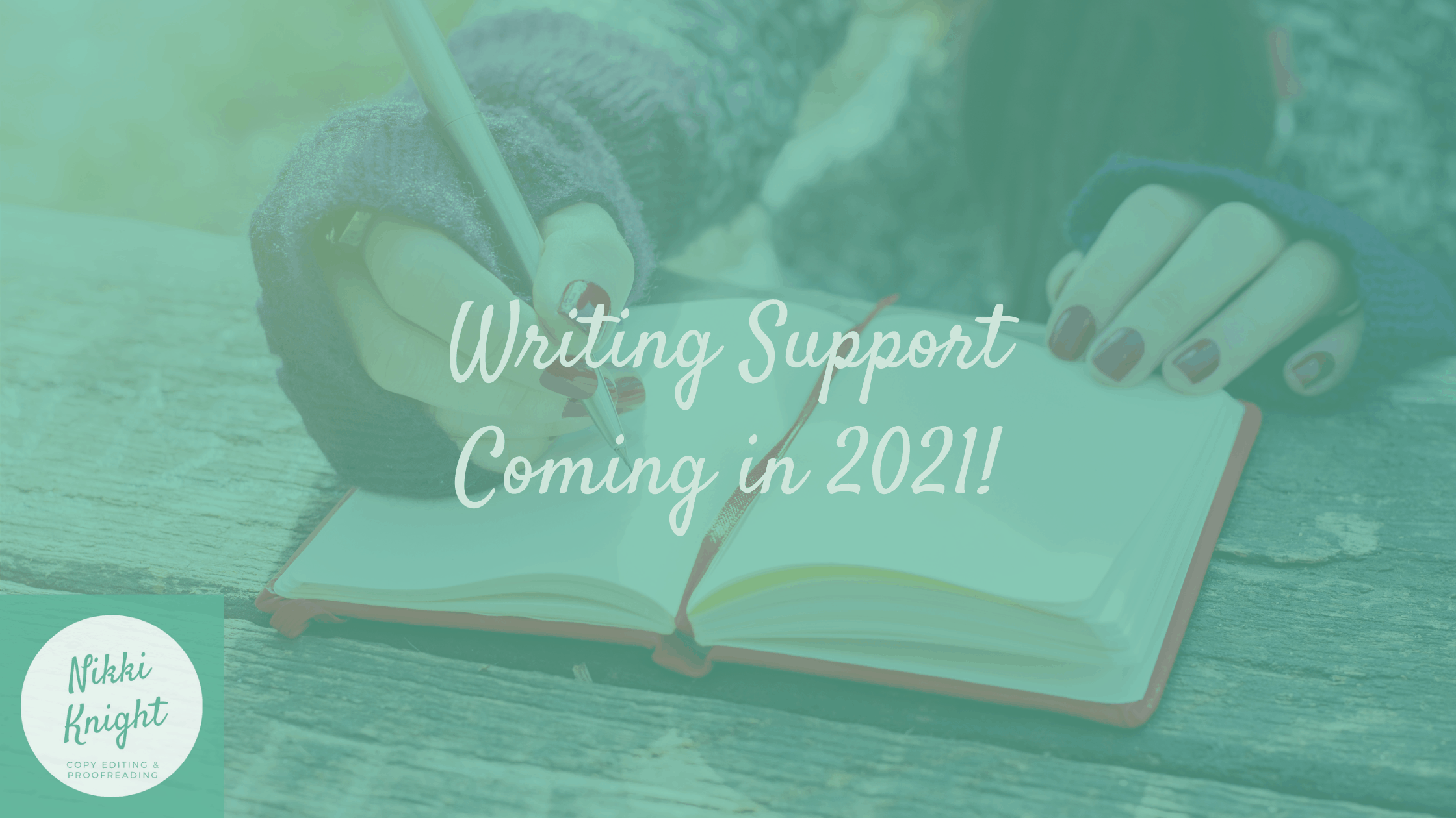 Writing Support Coming up in 2021!