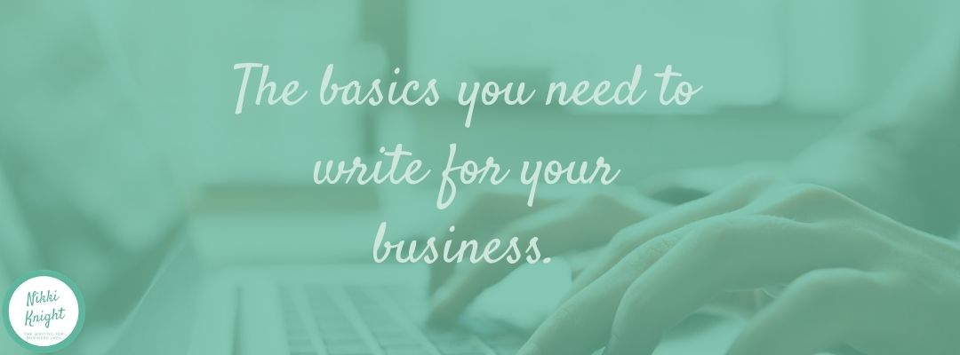 The basics you will need to write for your business.