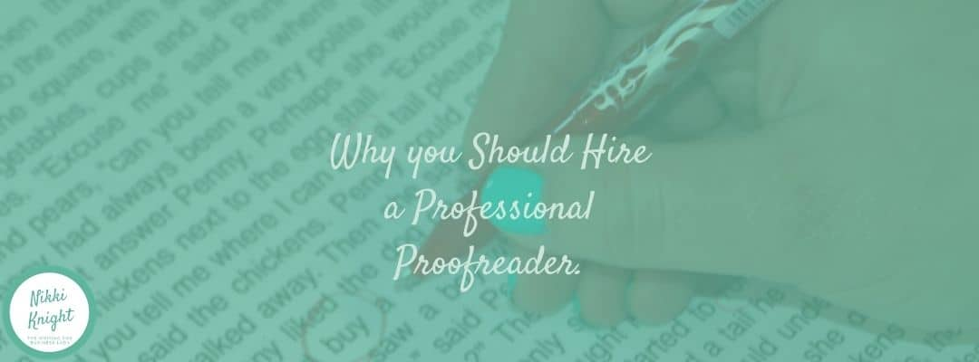 why you should hire a professional proofreader