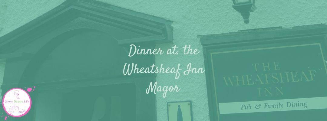 Dinner at The Wheatsheaf Inn Review