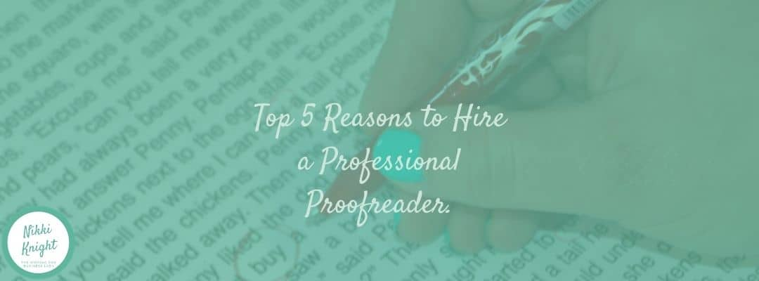 Top 5 reasons to hire a professional proofreader