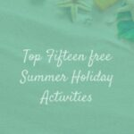 Top 15 free summer holiday activities